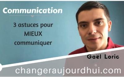 3 astuces pour mieux communiquer