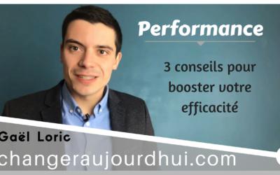 3 conseils pour booster votre efficacité