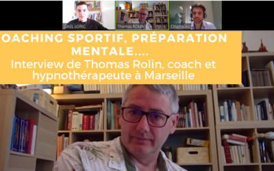 Coaching sportif et préparation mentale – Interview de Thomas Rolin