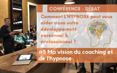 Ma vision de l'hypnothérapie et du coaching