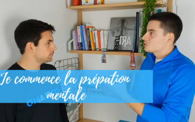 Episode 4 – Je commence ma préparation mentale