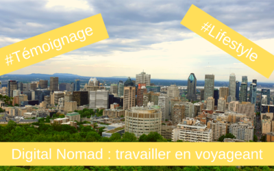 Digital nomad : mon témoignage !